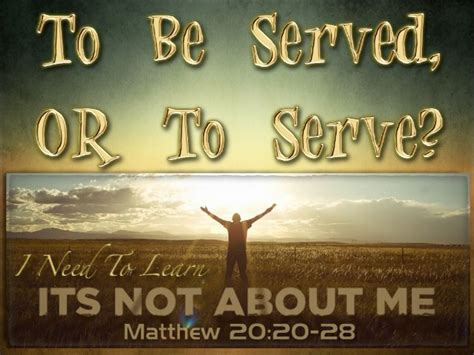 To Be Served, Or To Serve