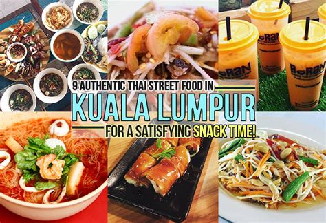 cuisine in kl 9 authentic thai food in kuala lumpur for a satisfying snack time klnow