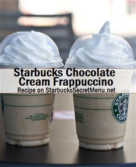 Starbucks Chocolate Cream Frappuccino   Starbucks Secret Menu