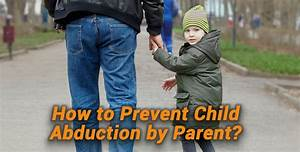 How To Prevent Child Abduction By Parent