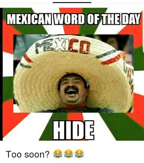 Mexican Word Of The Day Memes - search mexican word of the day memes on me me