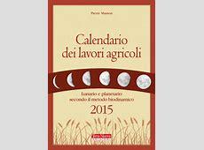 Calendario dei lavori agricoli 2015 Terra Nuova