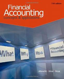 Download Financial Accounting 11th Edition Albrecht  Stice  Stice Solution Manual