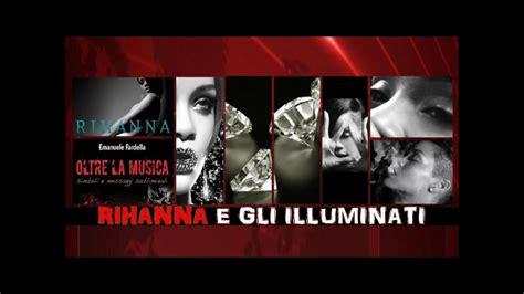 Gli Illuminati Rihanna by Rihanna E Gli Illuminati Diamonds Analisi In Dettaglio