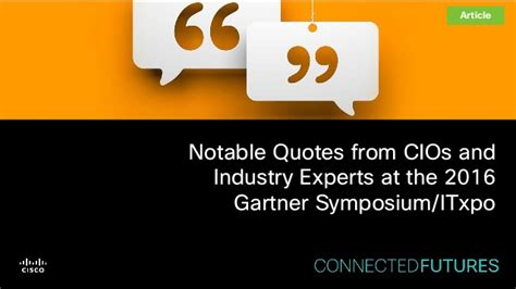 Notable Quotes From Gartner Symposium/itxpo