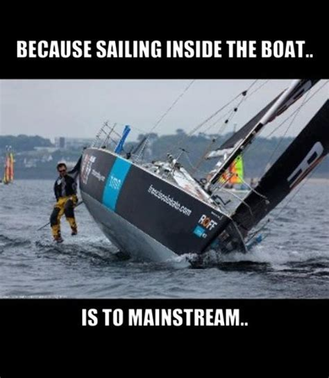 Boat Memes - sailing meme a sailor s humour pinterest sailing the boat and boats