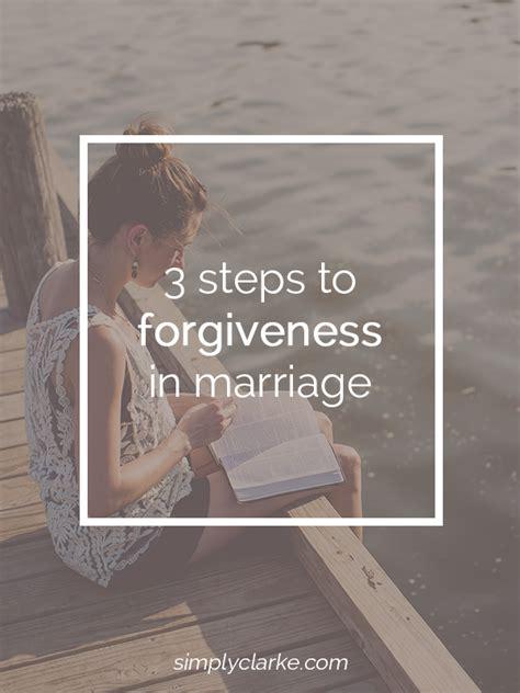 steps  forgiveness  marriage simply clarke