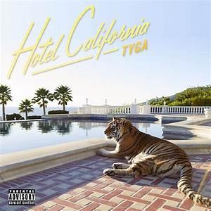 Tyga – Hotel California (Album Cover & Track List ...