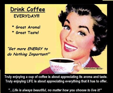 Funny Quotes About Drinking Coffee. Quotesgram Coffee Nutrition Ground Types Sign Organic Logo Peet's Javiva Calories Beans Uk Culture Iced At Dunkin Holland And Barrett