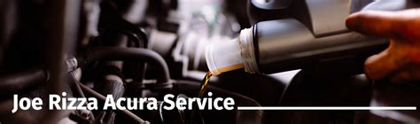 reasons to service at joe rizza acura orland park