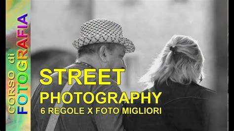 corso  fotografia street photography tutorial italiano