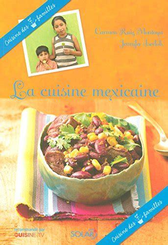 la cuisine mexicaine la cuisine mexicaine telecharger livres bd mangas