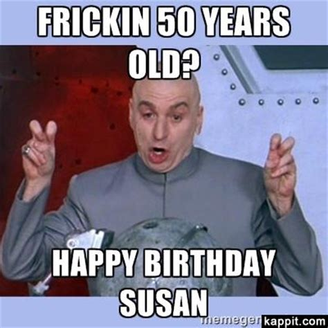 frickin 50 years old happy birthday susan