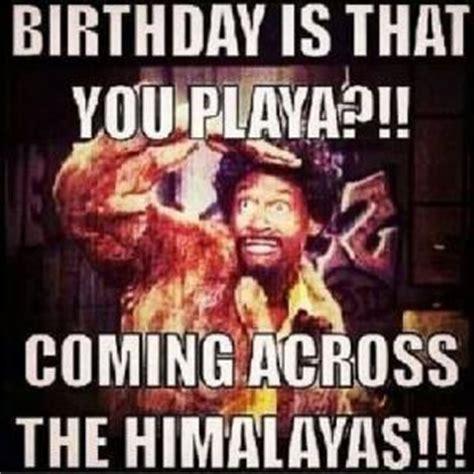 Birthday Coming Up Meme - ghetto birthday quote memes