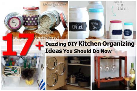 17+ Dazzling Diy Kitchen Organizing Ideas You Should Do Now