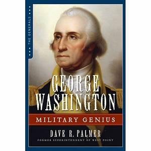 George Washingt... Military Genius Quotes