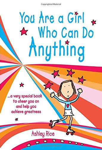You Are A Girl Who Can Do Anything A Very Special Book To