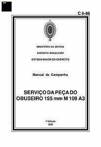 Manual De Campanha Servi U00c7o Da Pe U00c7a Do Obuseiro 155 Mm M109