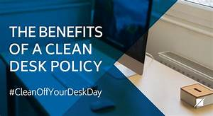 Clean Desk Policy Template The Benefits Of A Clean Desk Policy