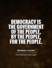 Lincoln Quote Government Is the People of the Democracy