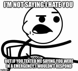 I'm Not Saying I Hate You - Imgflip