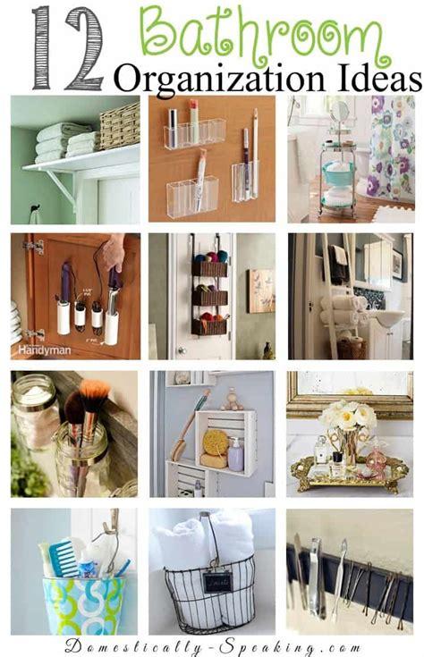 bathroom organization ideas 12 bathroom organization ideas domestically speaking