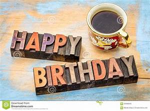 Happy Birthday In Wood Type With Coffee Stock Image