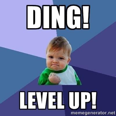 Level Meme - level up meme 28 images power level up super mario meme generator leveling up on meme