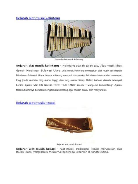 Alat musik tradisional selanjutnya berasal dari sumatera barat, tepatnya daerah minangkabau. Jenis Musik Kolintang Berasal Dari Daerah