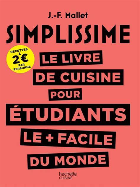 livre de cuisine simple livre simplissime le livre de cuisine pour les étudiants