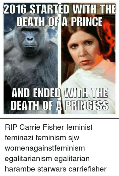 Carrie Fisher Memes - 2016 started with the death of a prince and ended with the death of a princess rip carrie fisher