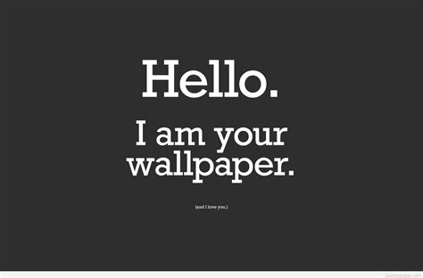 Awesome & Funny Desktop Wallpapers Quotes, Sayings