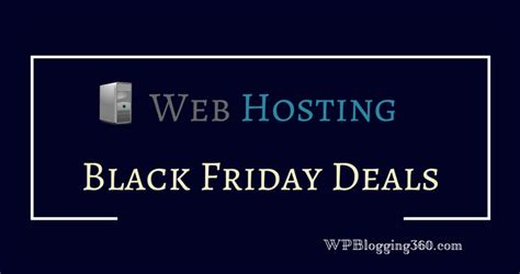 Best Black Friday Website by 20 Best Black Friday Hosting Deals 2019 83 Cyber