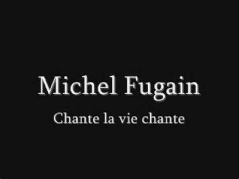 Chante La Vie Chante michel fugain chante la vie chante youtube