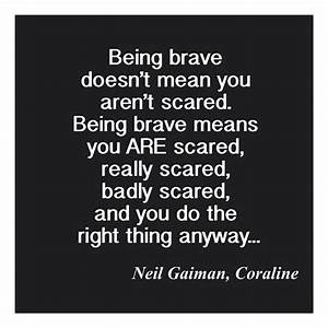 Quotes About Being Brave. QuotesGram