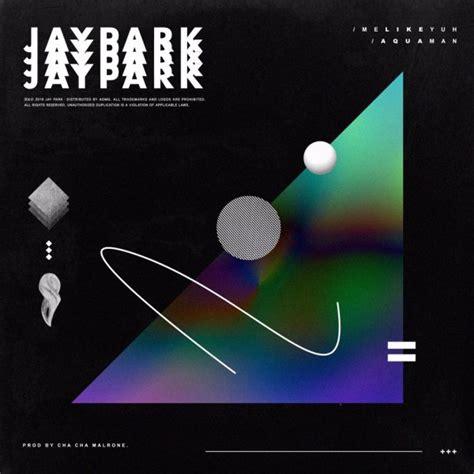 jay park discography  albums  singles  lyrics