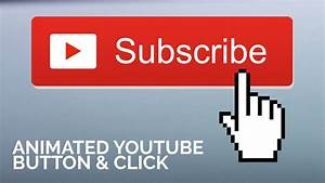 Animated YouTube Subscribe Button with Click in After ...
