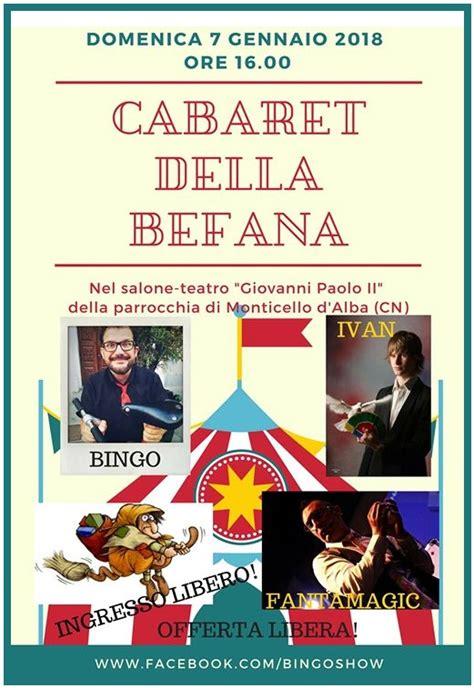 Cabaret Alba by Il Cabaret Della Befana A Monticello D Alba 2018 Cn