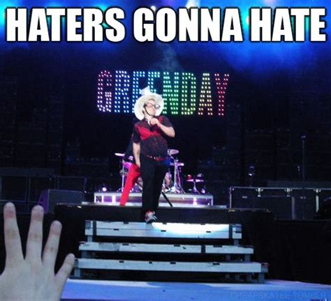 Green Day Memes - more gd memes tre cool haters gonna hate tr 233 cool pinterest