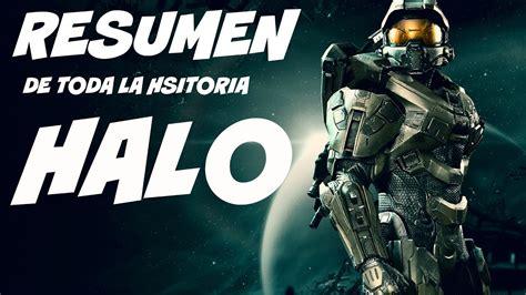 Resumen De Toda La Saga De Halo Youtube