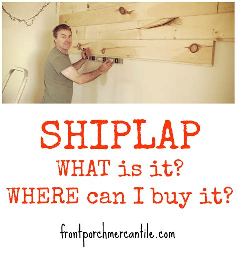 Buy Shiplap by What Is Shiplap And Where To Buy It Front Porch Mercantile