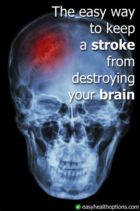 easy     stroke  destroying  brain