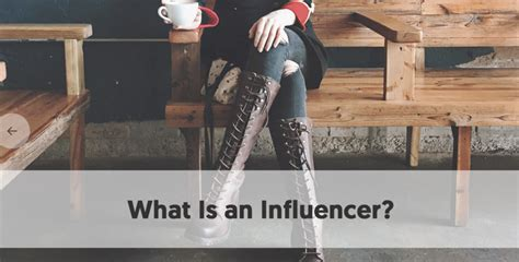 What Is An Influencer?  Factors That Define A Social