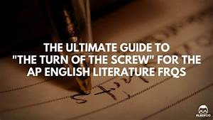 The Ultimate Guide To  U0026quot The Turn Of The Screw U0026quot  For The Ap