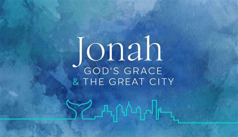 jonah gods grace   great city archives citylight