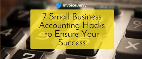 7 small business accounting hacks to ensure your success invoiceberry