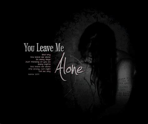 You Leave Me Alone By Ashlie-shosho On Deviantart