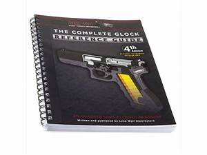 The Complete Glock Reference Guide Revised 4th Edition By