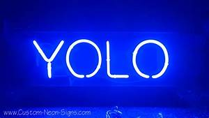Ev'rglo Custom Neon Signs • YOLO custom neon sign made ...