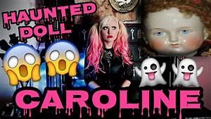 Caroline The Haunted Doll Youtube